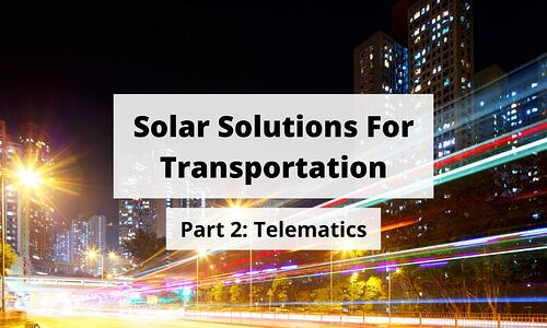 Solar Solutions For Transportation Telematics Blog Post Title Graphic