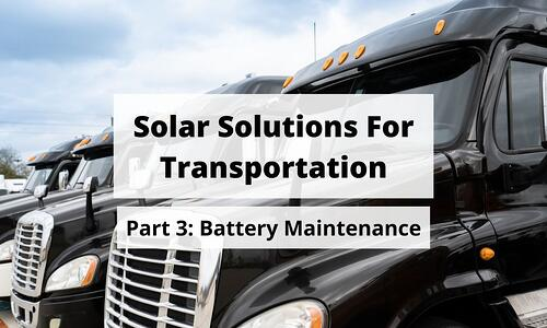 Solar Solutions for Transportation: Battery Maintenance Title Graphic