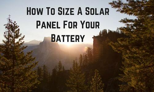 How To Size A Solar Panel For Your Battery Blog Post Title Graphic
