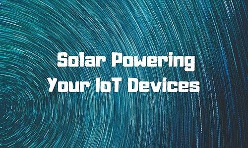 Solar Powering Your IoT Devices Blog Post Title Graphic