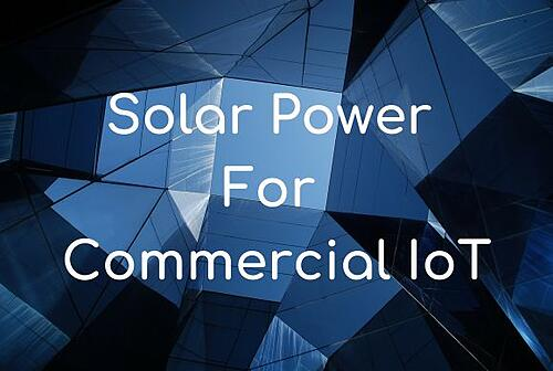 Solar Power For Commercial IoT Blog Post Title Graphic