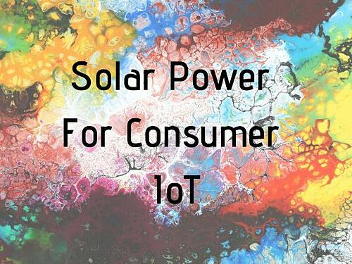 Solar Power For Consumer IoT Blog Post Title Graphic