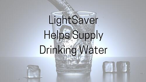 LightSaver Helps Supply Drinking Water Blog Post Title Graphic