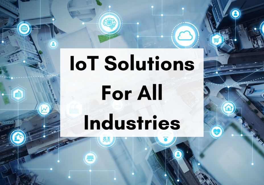 IoT Solutions Fot All Industries Blog Post Title Graphic