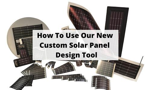 Blog Post Title Graphic: How To Use Our New Custom Solar Panel Design Tool